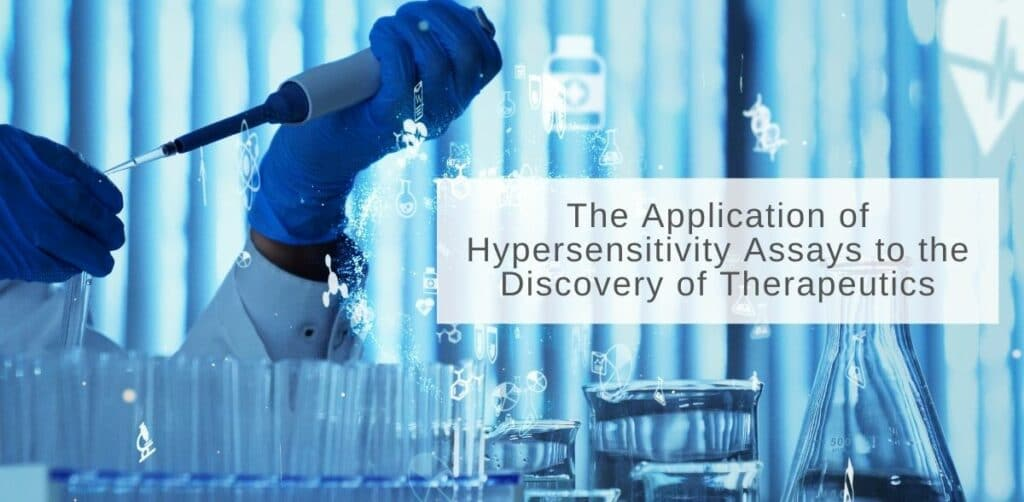 The Application of Hypersensitivity Assays to the Discovery of Therapeutics